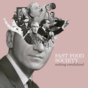 FAST FOOD SOCIETY - NUKING CANDYLAND EP