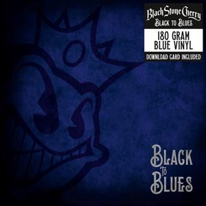 BLACK STONE CHERRY - BLACK TO BLUES