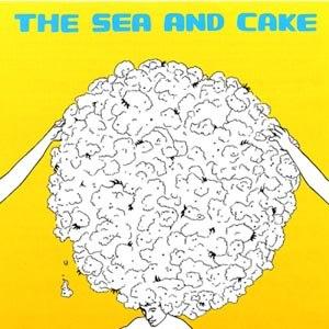 SEA AND CAKE, THE - THE SEA AND CAKE