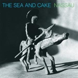 SEA AND CAKE, THE - NASSAU