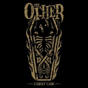 OTHER, THE - CASKET CASE