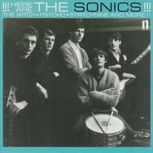 SONICS, THE - HERE ARE THE SONICS!