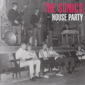 SONICS, THE - HOUSE PARTY EP
