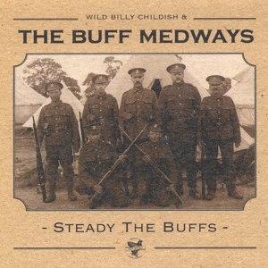 BUFF MEDWAYS, THE - STEADY THE BUFFS