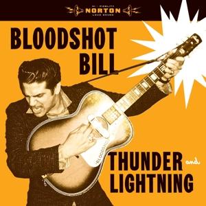 BLOODSHOT BILL - THUNDER AND LIGHTNING
