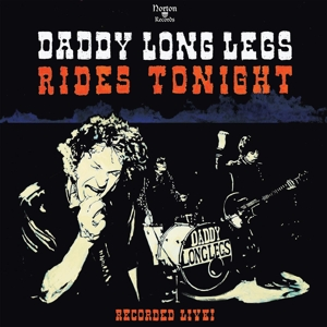 DADDY LONG LEGS - RIDES TONIGHT - RECORDED LIVE!