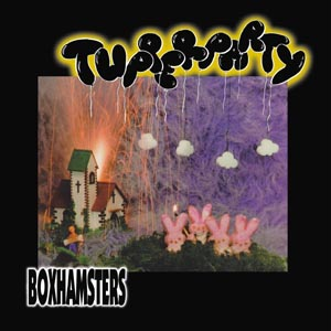 BOXHAMSTERS - TUPPERPARTY (REISSUE/COL.VINYL)