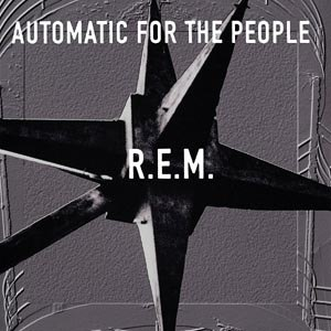 R.E.M. - AUTOMATIC FOR THE PEOPLE (25TH ANNIVERSARY)