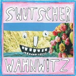 SWUTSCHER - WAHNWITZ (+BODO)