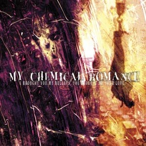 MY CHEMICAL ROMANCE - I BROUGHT YOU MY BULLETS, YOU... (P
