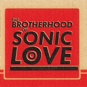 BROTHERHOOD OF SONIC LOVE - BROTHERHOOD OF SONIC LOVE