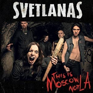 SVETLANAS - THIS IS MOSCOW NOT LA!