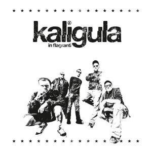 KALIGULA - IN FLAGRANTI