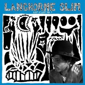LANGHORNE SLIM - LOST AT LAST VOL.1
