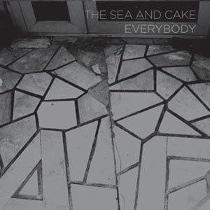 SEA AND CAKE, THE - EVERYBODY