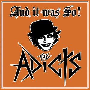 ADICTS, THE - AND IT WAS SO!