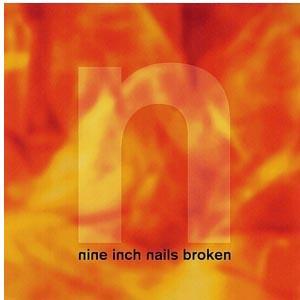 NINE INCH NAILS - BROKEN EP