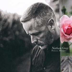 GRAY, NATHAN - FERAL HYMNS (CD)