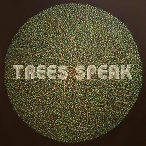 TREES SPEAK - TREES SPEAK