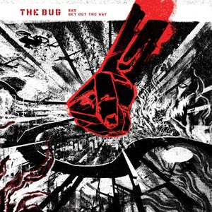 BUG, THE - BAD / GET OUT THE WAY