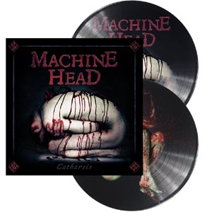 MACHINE HEAD - CATHARSIS (PICTURE)