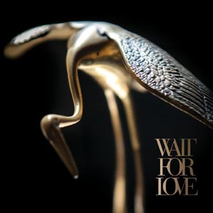 PIANOS BECOME THE TEETH - WAIT FOR LOVE (LTD.EDIT.)
