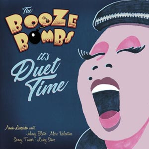BOOZE BOMBS, THE - IT'S DUET TIME