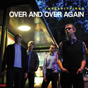 SPITFIRES, THE - OVER AND OVER AGAIN