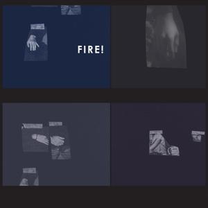 FIRE! - THE HANDS
