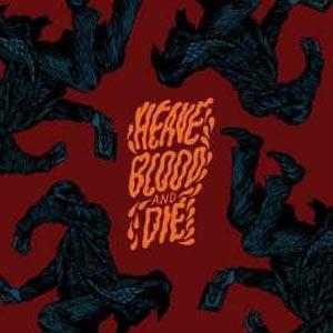 HEAVE BLOOD & DIE - VOL.2
