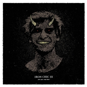 IRON CHIC - III - YOU CAN'T STAY HERE (OXBLOOD