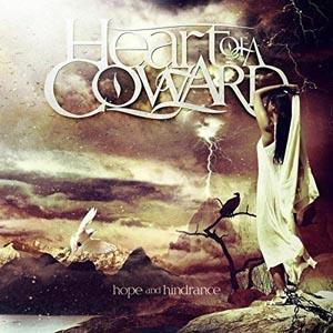 HEART OF A COWARD - HOPE AND HINDERANCE