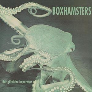 BOXHAMSTERS - DER GÖTTLICHE IMPERATOR