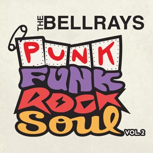 BELLRAYS, THE - PUNK FUNK ROCK SOUL, VOL. 2 (LTD. P