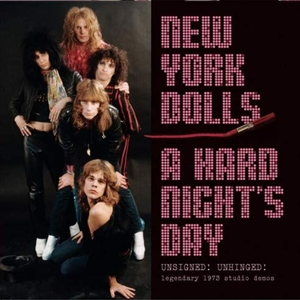 NEW YORK DOLLS, THE - A HARD NIGHT'S DAY