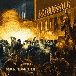 AGGRESSIVE - STICK TOGETHER