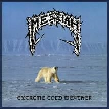 MESSIAH - EXTREME COLD WEATHER