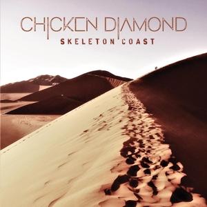 CHICKEN DIAMOND - SKELETON COAST