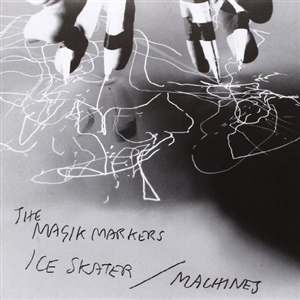 MAGIK MARKERS - ICE SKATER / MACHINES
