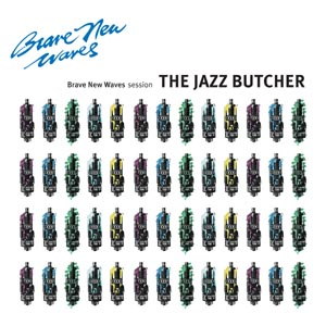 JAZZ BUTCHER, THE - BRAVE NEW WAVES SESSION (BLUE VINYL