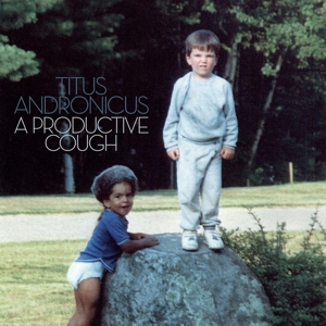 TITUS ANDRONICUS - A PRODUCTIVE COUGH (PEAK EDITION LP + 7