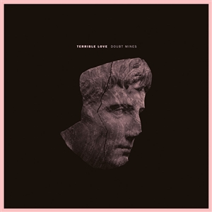 TERRIBLE LOVE - DOUBT MINES EP