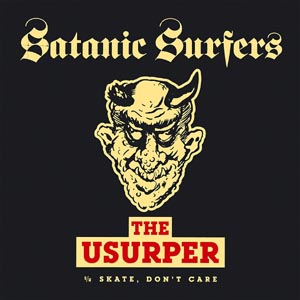 SATANIC SURFERS - THE USURPER