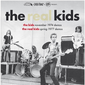 REAL KIDS, THE - KIDS NOV.74 DEMOS/REAL KIDS SPRING 77 DEMOS