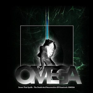 SEVEN THAT SPELLS - THE DEATH AND RESURRECTION OF KRAUTROCK: OMEGA