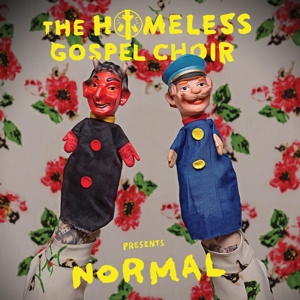 HOMELESS GOSPEL CHOIR - PRESENTS: NORMAL
