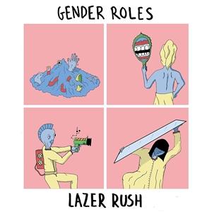GENDER ROLES - LAZER RUSH