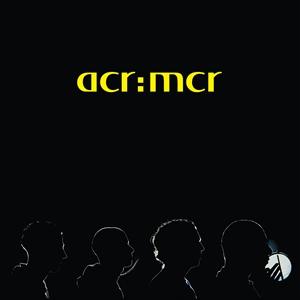 A CERTAIN RATIO - ACR:MCR