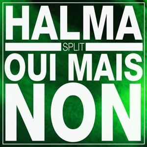 HALMA / OUI MAIS NON - SPLIT LP