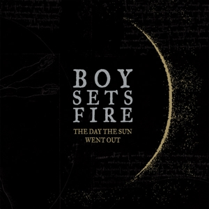 BOYSETSFIRE - THE DAY THE SUN WENT OUT (REMASTERED)